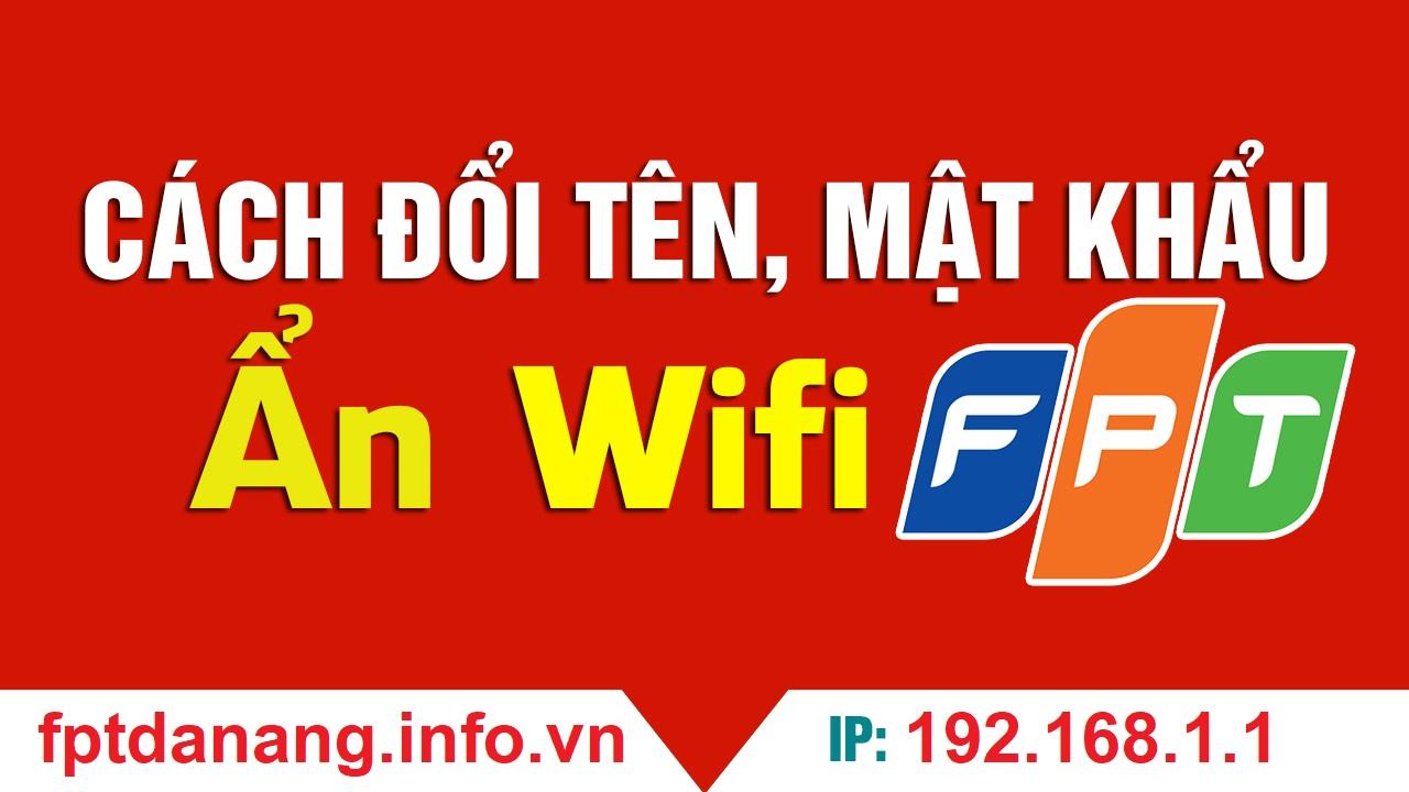 Cách đổi mật khẩu wifi fpt đơn giản nhất ( có hướng dẫn cụ thể từng loại )